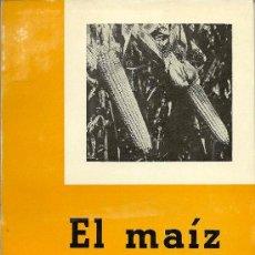 Libros de segunda mano: EL MAÍZ / POR TOMÁS RALLO... [ET AL.] * SERVICIO DE EXTENSIÓN AGRÍCOLA * AGRICULTURA *. Lote 21127532