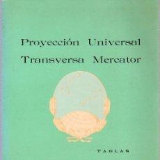 Libros de segunda mano: PROYECCION UNIVERSAL. TRANSVERSA MERCATOR. TABLAS. 1976. 25 X 18 CM. 315 PAGINAS. VOLUMEN II. Lote 21134685