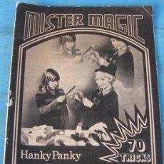 Libros de segunda mano: ANTIGUO LIBRO DE MAGIA - MISTER MAGIC - HANKY PANKY - 32 PAGINAS - CON FOTOGRAFIAS - EN ESPAÑOL - EN. Lote 21143078