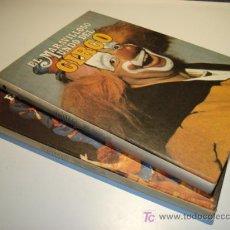 Libros de segunda mano: EL MARAVILLOSO MUNDO DEL CIRCO. TOMOS 1 Y 2. Lote 27131578