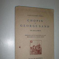 Libros de segunda mano: BARTOLOME FERRA CHOPIN Y GEORGE SAND EN MALLORCA PALMA DE MALLORCA 1960. Lote 21154315