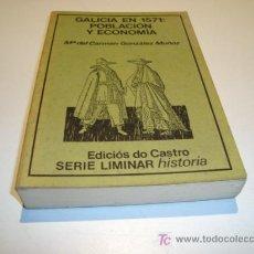 Libros de segunda mano: GALICIA EN 1571: POBLACIÓN Y ECONOMÍA - MARÍA DEL CARMEN GONZÁLEZ MUÑOZ - EDICIÓS DO CASTRO (1982). Lote 21231136