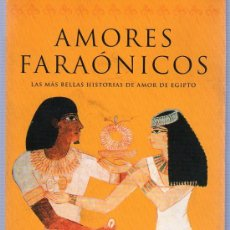 Libros de segunda mano: AMORES FARAONICOS. VIOLAINE VANOYEKE. MARTINEZ ROCA. 1998. 22 X 14,5 CM. 253 PAGINAS.. Lote 21226337