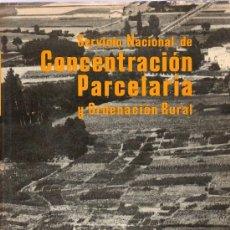 Libros de segunda mano: SERVICIO NACIONAL DE CONCENTRACION PARCELARIA Y ORDENACION RURAL. 1953 - 1963. TOMO I. 1964.. Lote 21292022