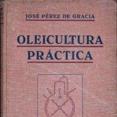 Oleicultura práctica. Los aceites de Orujo y otros aceites vegetales. El refinado de aceites