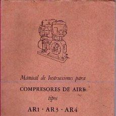Libros de segunda mano: MANUAL DE INSTRUCCIONES DE COMPRESORES DE AIRE TIPOS AR1 AR3 Y AR4. Nº 453 / AÑO 1953. Lote 25654096