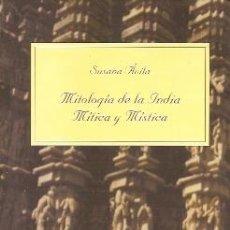 Libros de segunda mano: MITOLOGÍA DE LA INDIA. MÍTICA Y MÍSTICA (MADRID, 1999). Lote 21376742