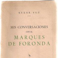 Libros de segunda mano: MIS CONVERSACIONES CON EL MARQUES DE FORONDA / KEXAR- YUS. MADRID, 1951. EDICION DE 100 EX.(Nº 18 ). Lote 26917577