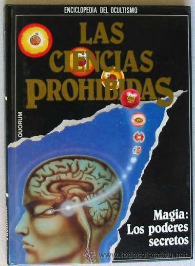 MAGIA: LOS PODERES SECRETOS - ENCICLOPEDIA DE OCULTIMO LAS CIENCIAS PROHIBIDAS - 1987 (Libros de Segunda Mano - Parapsicología y Esoterismo - Otros)