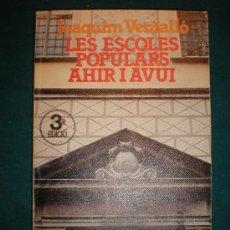 Libros de segunda mano: LES ESCOLES POPULARS AHIR I AVUI - LIBRO EN CATALÀ DE JOAQUIM VENTALLÓ - AÑO 1980 - 153 PAG. - FOTOS. Lote 21535900