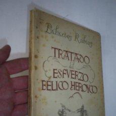 Libros de segunda mano: TRATADO DEL ESFUERZO BÉLICO HERÓICO DOCTOR PALACIOS RUBIOS REVISTA DE OCCIDENTE 1941 RM41283. Lote 21658268
