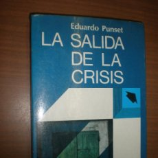 Libros de segunda mano: EDUARD PUNSET LA SALIDA DE LA CRISIS EDITORIAL ARGOS VERGARA BARCELONA 1980 1ª EDICION. Lote 21517674