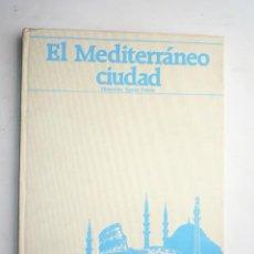 Libros de segunda mano: EL MEDITERRANEO CIUDAD POR FEBRES, XAVIER COLECCIONABLE DE FASCICULOS ENCUADERNADOS EN UN, VER FOTOS. Lote 21565302