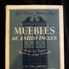 Libros de segunda mano: MUEBLES DE ESTILO INGLES. CLARET RUBIRA. ED.GUSTAVO GILI.1964 482 PAG. Lote 27189392