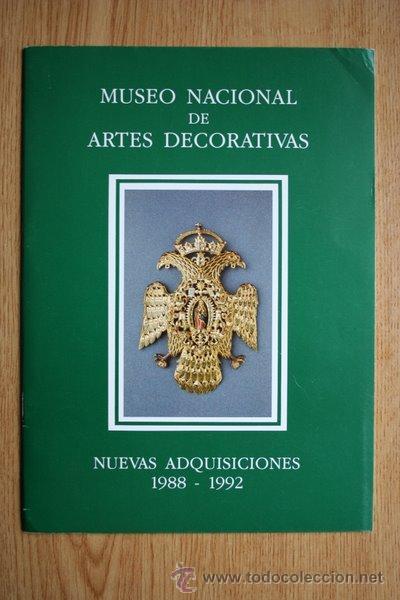 MUSEO NACIONAL DE ARTES DECORATIVAS. NUEVAS ADQUISICIONES 1988-1992. (Libros de Segunda Mano - Bellas artes, ocio y coleccionismo - Otros)