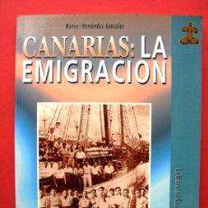 Libros de segunda mano: CANARIAS: LA EMIGRACIÓN - MANUEL HERNÁNDEZ GONZÁLEZ. Lote 21667204