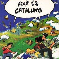 Libros de segunda mano: AIXO ES CATALUNYA.- COL. AIXO ES.... Nº 4.- J.M. PUIGJANER / P. JOAN.- ED. MEDITERRANIA.- AÑO 1994. Lote 21664485