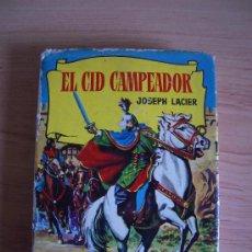 Libros de segunda mano: EL CID CAMPEADOR. JOSEPH LACIER. COLECCION HISTORIAS Nº 141. BRUGUERA EDICION DE 1963. LITERACOMIC.. Lote 27115834