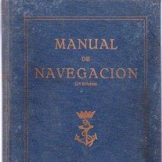 Libros de segunda mano: MANUAL DE NAVEGACION. 2ª EDICION. CADIZ 1962. C. DE C. MOREU CURBERA. C. DE C. MARTINEZ JIMENEZ.. Lote 261261635
