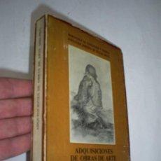 Libros de segunda mano: ADQUISICIONES DEL MINISTERIO DE EDUCACIÓN Y CIENCIA DE OBRAS DE ARTE 1961-1963 RM40880. Lote 21812640
