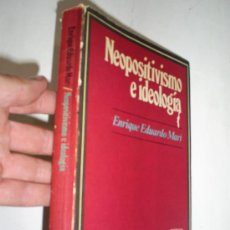 Libros de segunda mano: NEOPOSITIVISMO E IDEOLOGÍA ENRIQUE EDUARDO MARÍ 1974 RM40795. Lote 21823758