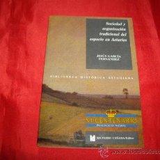 Libros de segunda mano: SOCIEDAD Y ORGANIZACION TRADICIONAL DEL ESPACIO EN ASTURIAS. JESUS GARCIA FERNANDEZ. Lote 26951361