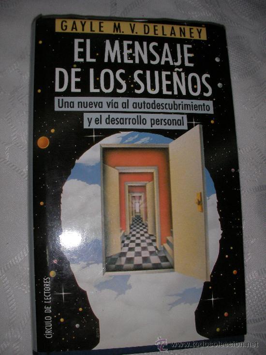 EL MENSAJE DE LOS SUEÑOS - UNA NUEVA VIA AL AUTODESCUBRIMIENTO Y DESARROLLO PERSONAL (Libros de Segunda Mano - Parapsicología y Esoterismo - Otros)