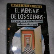 Libros de segunda mano: EL MENSAJE DE LOS SUEÑOS - UNA NUEVA VIA AL AUTODESCUBRIMIENTO Y DESARROLLO PERSONAL. Lote 44950287