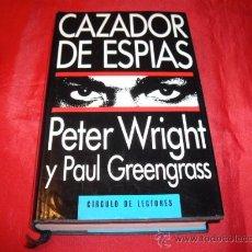 Libros de segunda mano: CAZADOR DE ESPIAS. PETER WRIGHT. PAUL GREENGRASS. ESPIONAJE BRITANICO. Lote 27038433