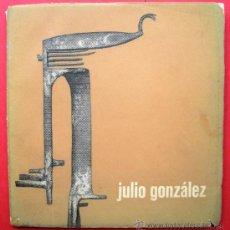 Libros de segunda mano: JULIO GONZÁLEZ. Lote 177405849