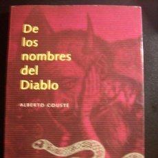 Libros de segunda mano: DE LOS NOMBRES DEL DIABLO, POR ALBERTO COUSTÉ - OCEANO - ESPAÑA - 2001. Lote 25679435