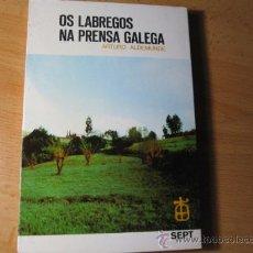 Libros de segunda mano: LOTE 10 EJEMPLARES DE: OS LABREGOS NA PRENSA GALEGA - ALDEMUNDE ARTURO - EDI SEP 1979 PERFECTO. Lote 21887413