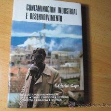 Libros de segunda mano: LIQUIDACION 10 EJEMPLA CONTAMINACION INDUSTRIAL E DESENVOLVIMENTO - VV.AA -EDI SEP 1975 CORREO 5€.. Lote 24623724