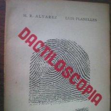 Libros de segunda mano: DACTILOSCOPIA. ÁLVAREZ, M.R. Y PLANELLES, LUIS. 1938 JESÚS BERNÉS. Lote 21921837