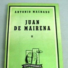 Libros de segunda mano: JUAN DE MAIRENA II ANTONIO MACHADO ED LOSADA CONTEMPORÁNEA BUENOS AIRES 1957. Lote 21979299