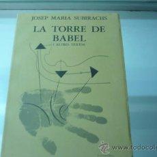 Libros de segunda mano: JOSEP MARIA SUBIRACHS-LA TORRE DE BABEL I ALTRES TEXTOS. Lote 190278347
