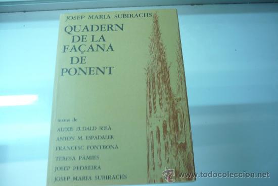 JOSEP MARIA SUBIRACHS-QUADERN DE LA FAÇANA DE PONENT-SAGRADA FAMILIA-GAUDI (Libros de Segunda Mano - Bellas artes, ocio y coleccionismo - Otros)
