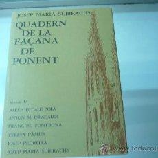 Libros de segunda mano: JOSEP MARIA SUBIRACHS-QUADERN DE LA FAÇANA DE PONENT-SAGRADA FAMILIA-GAUDI. Lote 190278245