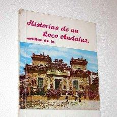 """Libros de segunda mano: ANTONIO AGUILERA RUEDAS. HISTORIAS DE UN LOCO ANDALÚZ, ARTÍFICE DE LA """"CASA DE LA PIEDRA"""". 1975.. Lote 24910950"""