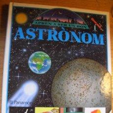 Libros de segunda mano: APREN A SER UN BON ASTRONOM – PARRAMON – MUY ILUSTRADO – EN CATALÁN. - PAYPAL SIN RECARGO. Lote 25989113