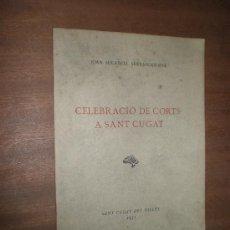 Libros de segunda mano: JOAN AULADELL SERRABOGUNYA CELEBRACIO DE CORTS A SANT CUGAT (SEPARATA) SANT CUGAT DEL VALLES 1951. Lote 22064937
