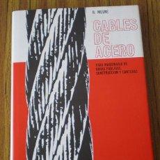 Livros em segunda mão: CABLES DE ACERO .. PARA MAQUINAS DE OBRAS PUBLICAS, CONSTRUCCIÓN Y CANTERAS .. POR RENE MEUNE. Lote 22128401