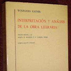 Libros de segunda mano: INTERPRETACIÓN Y ANÁLISIS DE LA OBRA LITERARIA POR WOLFGANG KAYSER DE ED. GREDOS EN MADRID 1985. Lote 22145803