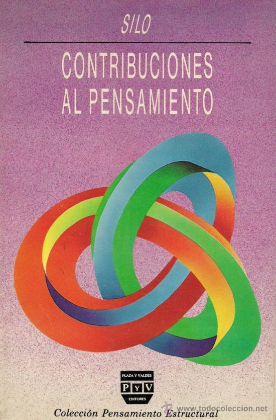 SILO - (MOVIMIENTO HUMANISTA) - CONTRIBUCIONES AL PENSAMIENTO - 1990 (Libros de Segunda Mano - Parapsicología y Esoterismo - Otros)