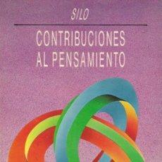 Libros de segunda mano: SILO - (MOVIMIENTO HUMANISTA) - CONTRIBUCIONES AL PENSAMIENTO - 1990. Lote 25168581