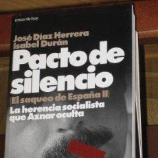 Libros de segunda mano: PACTO DE SILENCIO. JOSE DIAZ HERRERA/ISABEL DURAN. Lote 26582933