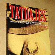 Libros de segunda mano: TATUAJES EL CUERPO DECORADO. PEDRO DUQUE. COL. EL RAYO X Nº 1. MIDONS 1996. MUCHAS FOTOGRAFÍAS. ++++. Lote 27418351