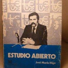 Libros de segunda mano: LIBRO, ESTUDIO ABIERTO, JOSE MARIA IÑIGO, EDICIONES 99, 1972, TVE 2. Lote 22373964
