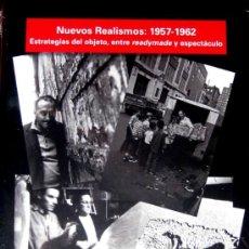 Libros de segunda mano: 'NUEVOS REALISMOS: 1957-1962...'. CATÁLOGO EXPOSICIÓN MUSEO REINA SOFÍA (2010), SIN USO, PRECINTADO. Lote 27284868