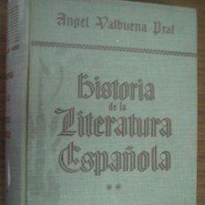 Libros de segunda mano: HISTORIA DE LA LITERATURA ESPAÑOLA (TOMO II). VALBUENA PRAT, ÁNGEL. 1946. GUSTAVO GILI. Lote 22467926